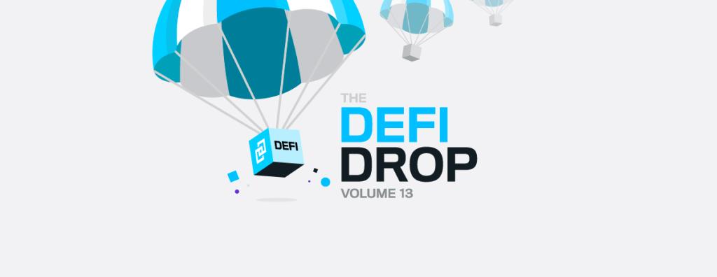 The DeFi Drop Volume 13